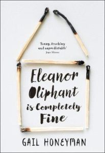 Book review:  Gail Honeyman, Eleanor Oliphant is completely fine